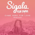 Buy Came Here For Love (With Ella Eyre) (Remixes)