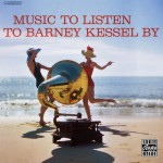 Buy Music To Listen To Barney Kessel By