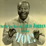 Buy Just Say Moe!: Mo' Of The Best Of Louis Jordan