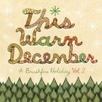 Buy This Warm December, A Brushfire Holiday Vol. 2