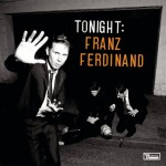 Buy Tonight: Franz Ferdinand (Deluxe Edition) CD1