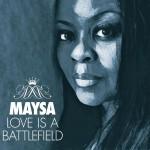 Purchase Maysa Love Is a Battlefield