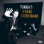 Buy Tonight: Franz Ferdinand