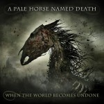 Purchase A Pale Horse Named Death When The World Becomes Undone