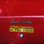 Purchase Brad Paisley Moonshine In The Trunk