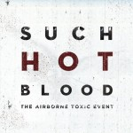 Purchase The Airborne Toxic Event Such Hot Blood