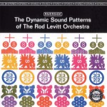 Buy The Dynamic Sound Patterns Of The Rod Levitt Orchestra (Vinyl)
