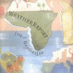 Purchase Weather Report Live And Unreleased CD1