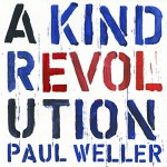 Purchase Paul Weller A Kind Revolution