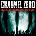 Purchase Channel Zero Live At The Ancienne Belgique