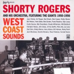 Buy West Coast Sounds: Shorty Rogers And His Orchestra (With The Giants) (1950-1956) CD2