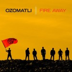 Purchase Ozomatli Fire Away