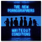 Purchase The New Pornographers Whiteout Conditions