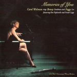 Buy Memories Of You: Carol Welsman Sings Benny Goodman And Peggy Lee