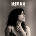 Purchase Imelda May Life Love Flesh Blood (Deluxe Edition)