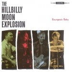 Purchase Hillbilly Moon Explosion Bourgeois Baby
