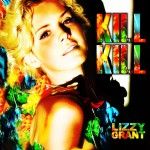 Buy Kill Kill (EP) (As Lizzy Grant)