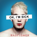 Purchase Badflower OK, I'm Sick