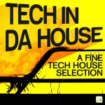 Buy Tech In Da House - A Fine Tech House Selection
