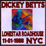 Purchase Dickey Betts Band Lone Star Roadhouse 1988 CD1