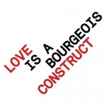 Buy Love Is A Bourgeois Construct (MCD)