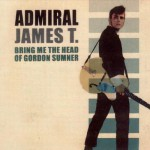 Purchase Admiral James T. Bring Me The Head Of Gordon Sumner