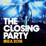 Buy Defected Presents The Closing Party Ibiza 2018