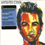 Purchase Duncan Sheik Brighter / Later: A Duncan Sheik Anthology CD1