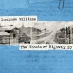 Purchase Lucinda Williams The Ghosts Of Highway 20