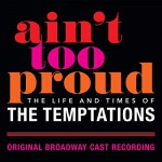 Buy Ain't Too Proud: The Life And Times Of The Temptations -Original Broadway Cast Recording