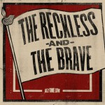 Buy The Reckless And The Brave (Single)