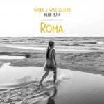 Buy When I Was Older (Music Inspired By The Film Roma) (CDS)