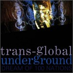 Purchase Transglobal Underground Dream Of 100 Nations