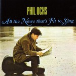 Purchase Phil Ochs All The News That's Fit To Sing
