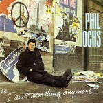 Purchase Phil Ochs I Ain't Marching Anymore
