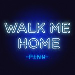 Purchase Pink Walk Me Home (CDS)