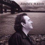 Purchase Jimmy Webb Just Across the River