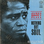 Buy James Brown Plays Nothing But Soul (Vinyl)