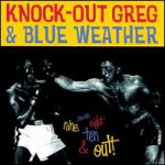 Purchase Knockout Greg & Blue Weather 7-8-9-10 & Out