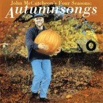 Buy John Mccutcheon's Four Seasons: Autumnsongs