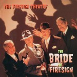 Buy The Bride Of Firesign