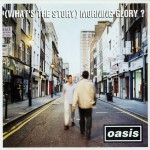 Buy (What's The Story) Morning Glory? (Deluxe Edition) CD1