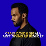 Buy Ain't Giving Up (With Craig David) (Remixes)
