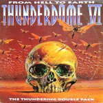 Buy Thunderdome VI - From Hell To Earth CD1
