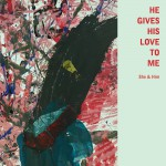 Buy He Gives His Love To Me (CDS)