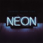 Purchase Randy Rogers Band Nothing Shines Like Neon
