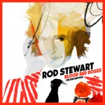 Purchase Rod Stewart Blood Red Roses (Deluxe Version)