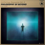 Buy Anthology Resource Vol. II: Philosophy Of Beyond