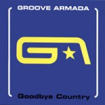Purchase Groove Armada Goodbye Country