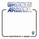 Purchase Groove Armada Northern Star